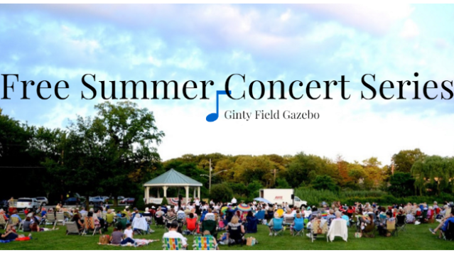 FREE SUMMER CONCERT SERIES_GINTY FIELD GAZEBO